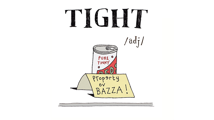 The A to Z of Northern slang - T is for Tight