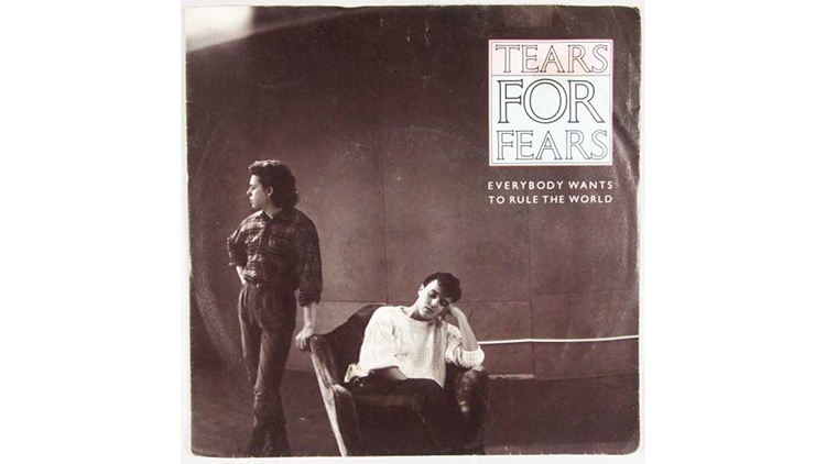 """Everybody Wants to Rule the World"" by Tears for Fears"