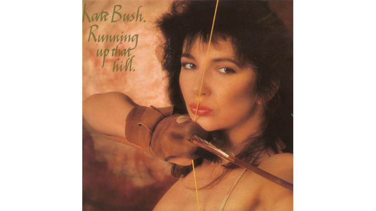 """Running Up That Hill"" by Kate Bush"
