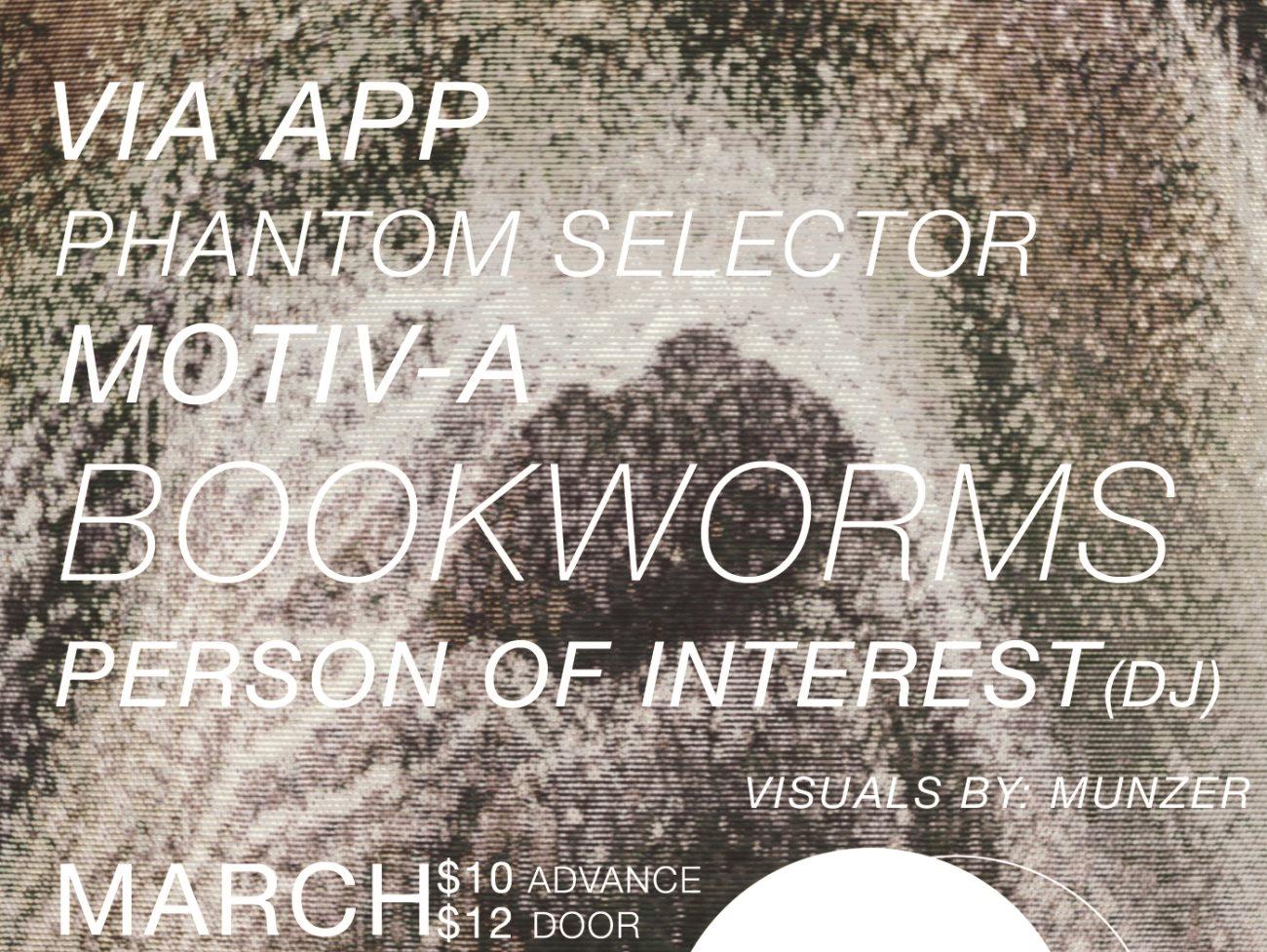 Cultivated Sound: Bookworms + Via App + Phantom Selector + Motiv-A + Person of Interest (DJ)