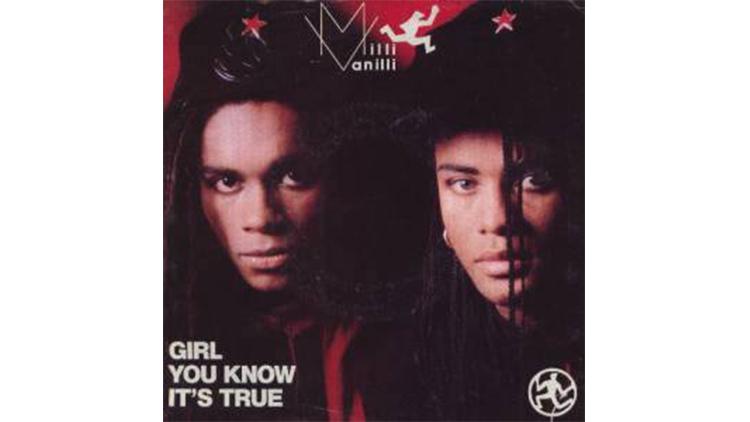 Milli Vanilli –Girl You Know It's True