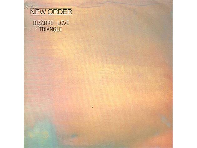 New Order –Bizarre Love Triangle