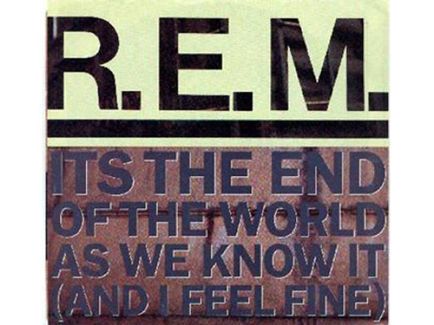 REM – It's the End of the World as We Know It