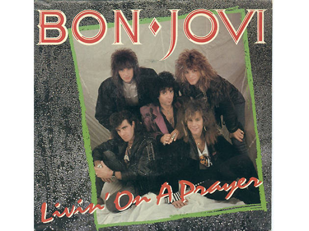 Bon Jovi –Livin' on a Prayer