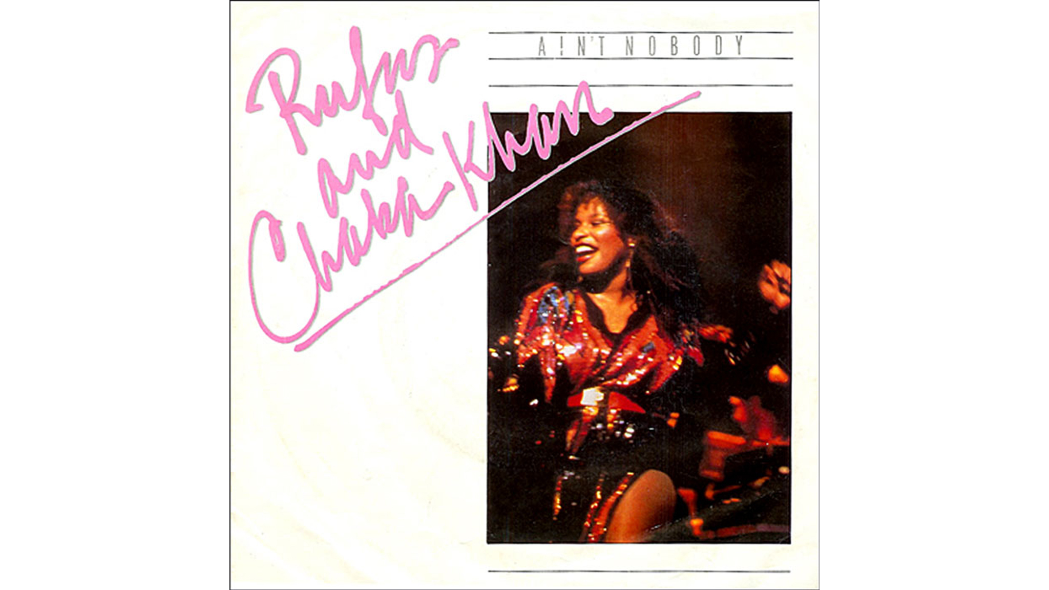 Rufus and Chaka Khan – Ain't Nobody