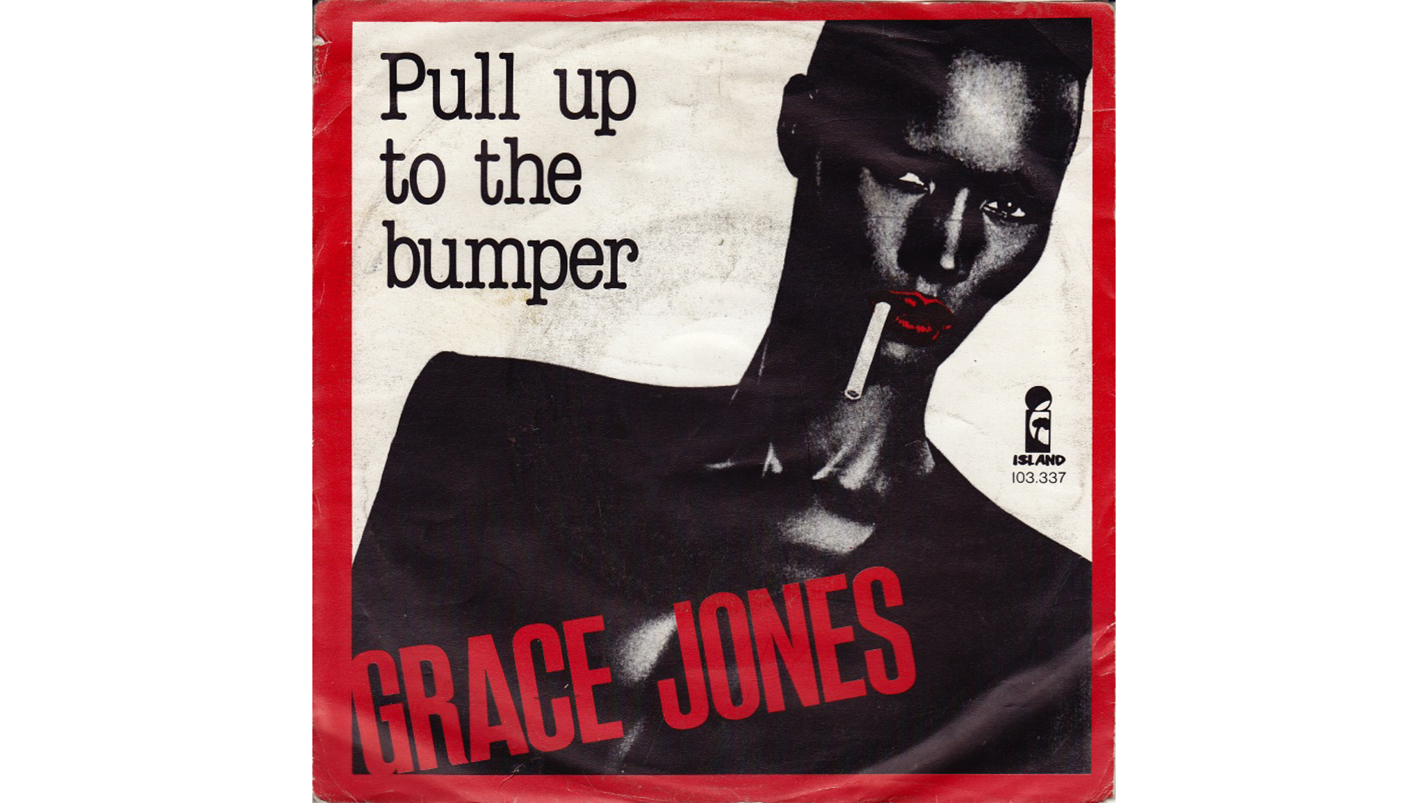 Grace Jones – Pull Up to the Bumper