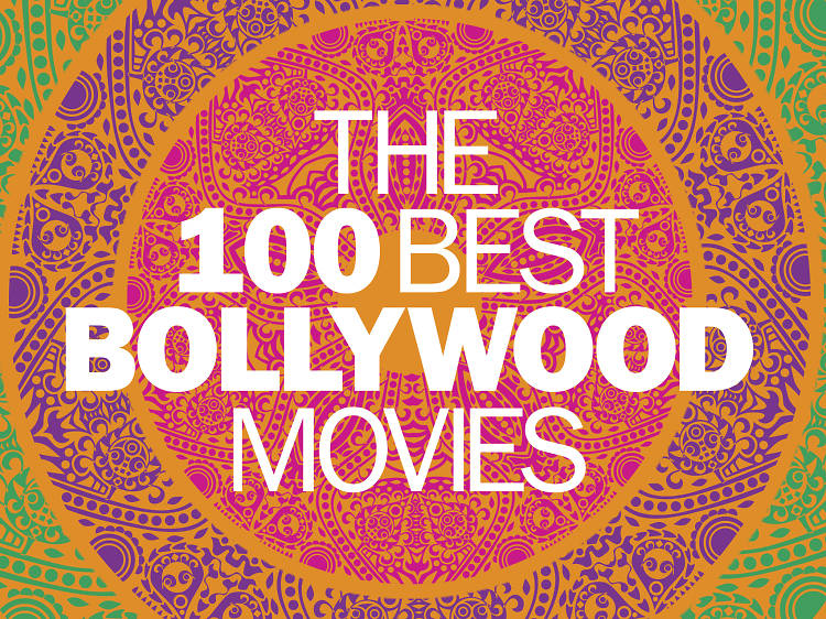 The 100 best Bollywood movies