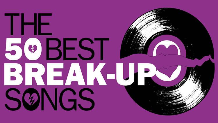 The 50 best break-up songs