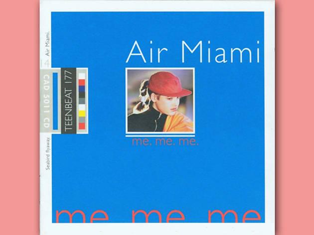 Air Miami 'Me Me Me'