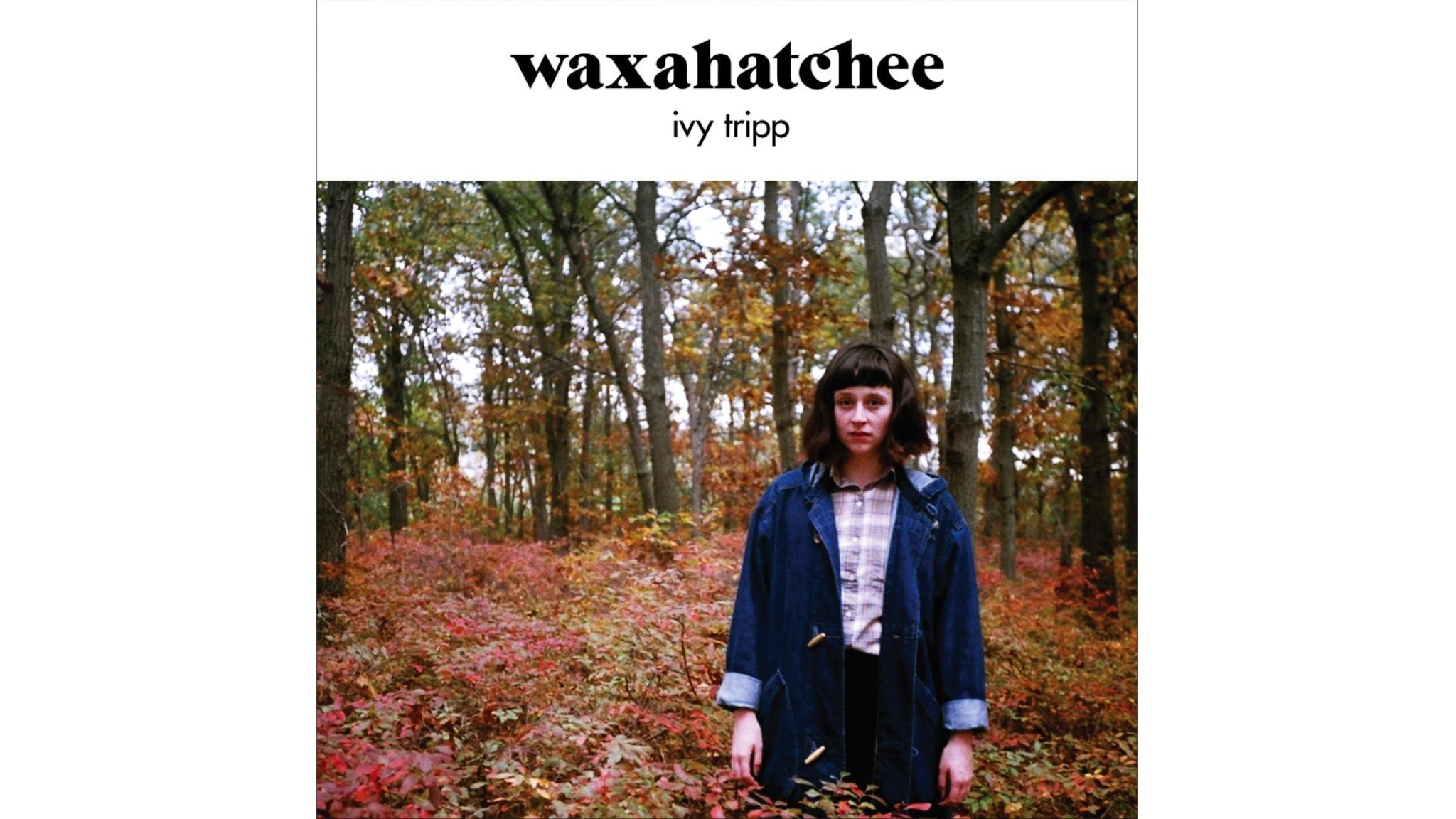 Waxahatchee – 'Ivy Tripp'