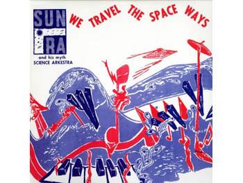 Sun Ra 'We Travel the Spaceways'