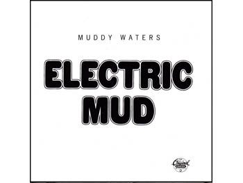 Muddy Waters 'Electric Mud'
