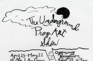 """The Underground Prop Art Show"""