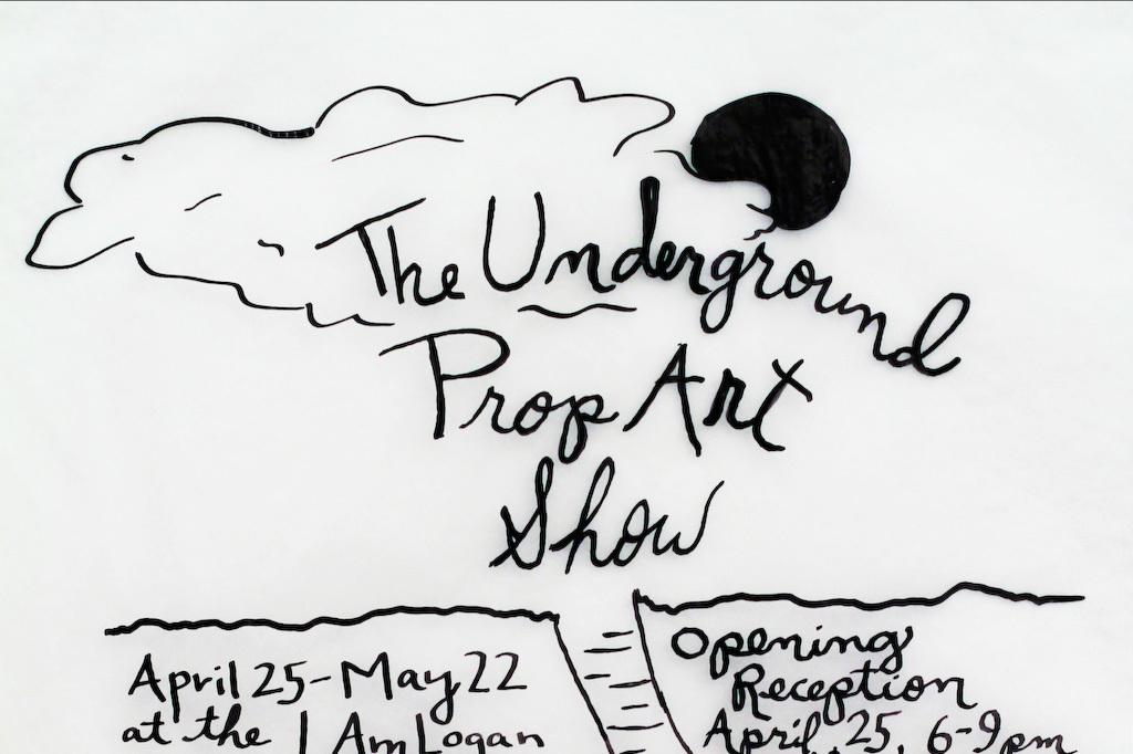 """""""The Underground Prop Art Show"""""""