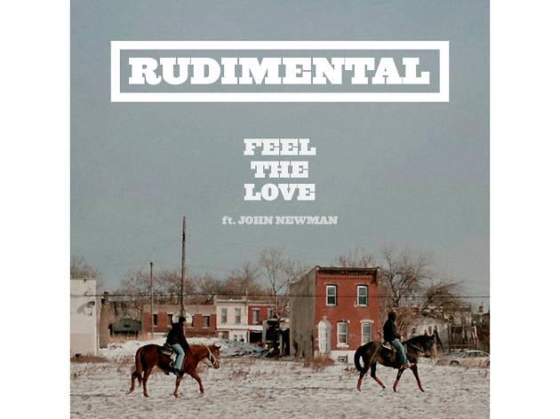 'Feel the Love' –Rudimental featuring John Newman