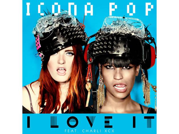 Icona Pop –I Love It