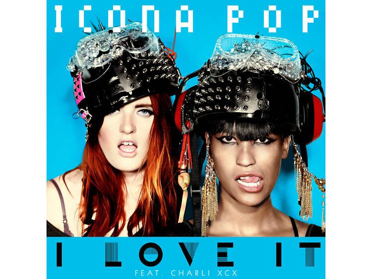 'I Love It' – Icona Pop featuring Charli XCX
