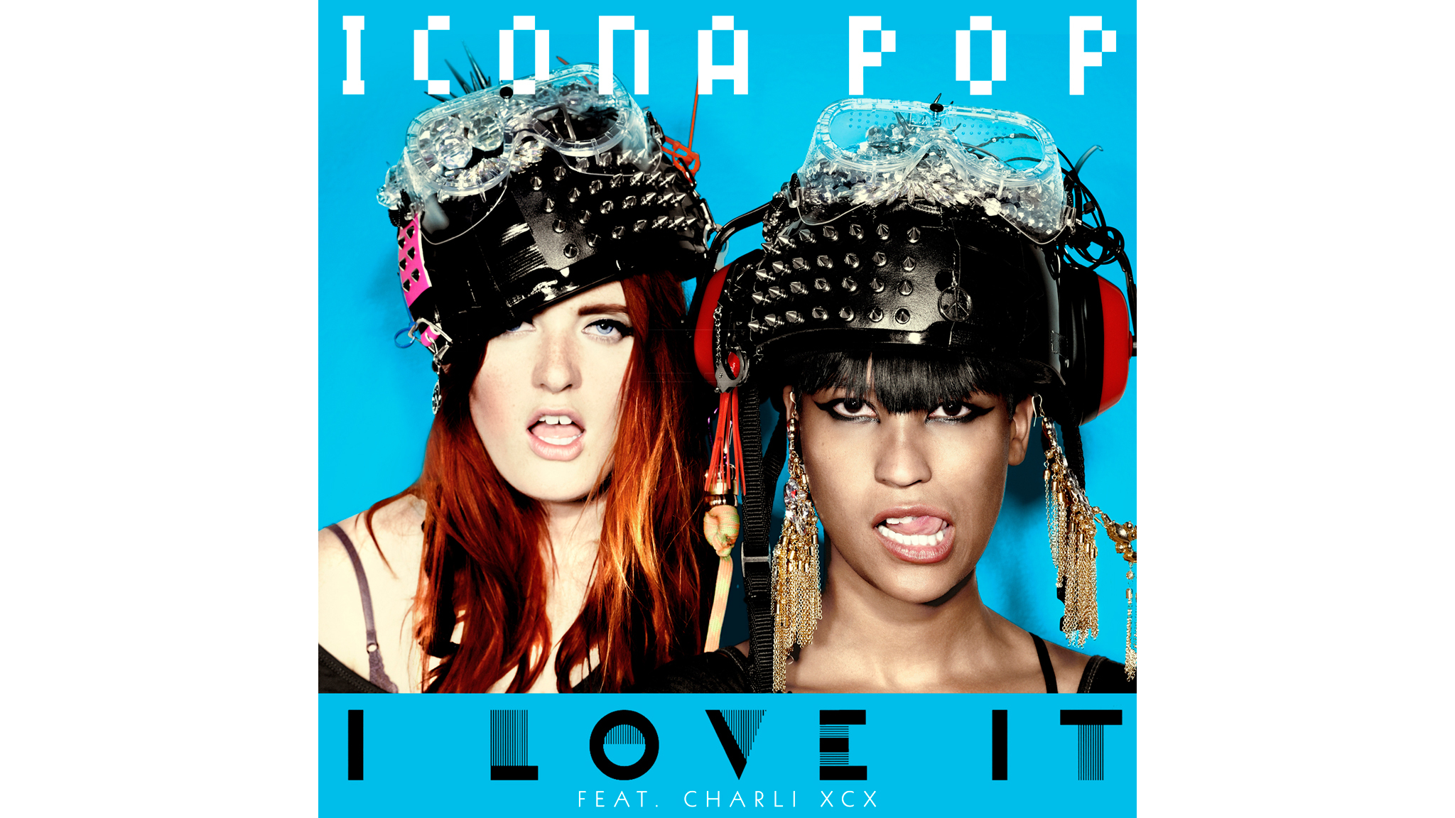 'I Love It' – Icona Pop featuring Charli XCX