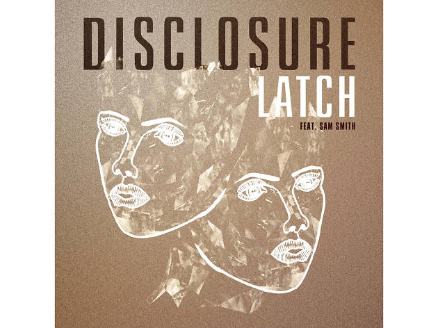 'Latch' – Disclosure featuring Sam Smith