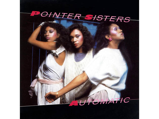 'Automatic'–The Pointer Sisters