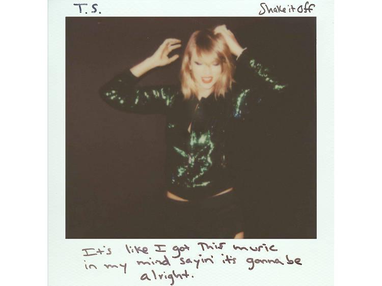 'Shake It Off' – Taylor Swift