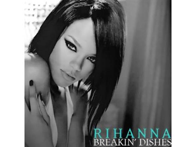 Rihanna–Breakin' Dishes