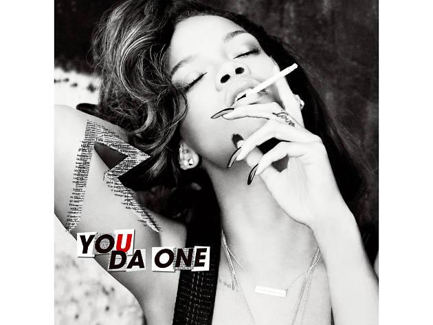 Rihanna –You da One