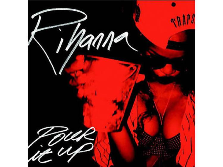 'Pour It Up' (2012)
