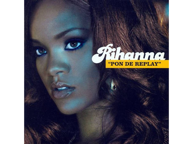 Rihanna –Pon de Replay