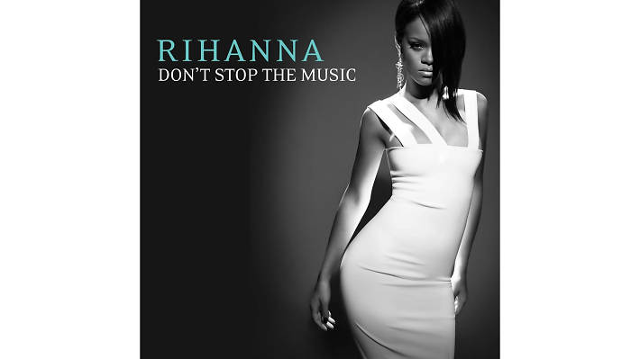 Rihanna –Don't Stop the Music