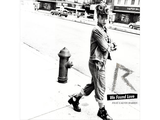 Rihanna – We Found Love