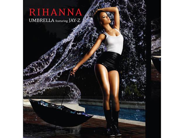 Rihanna –Umbrella