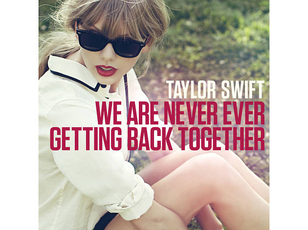 we are never getting back together, taylor swift