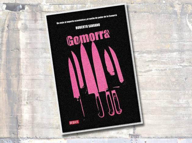 Gomorra: un viaje al imperio económico y al sueño de poder de la camorra, de Roberto Saviano. Debate, 2006