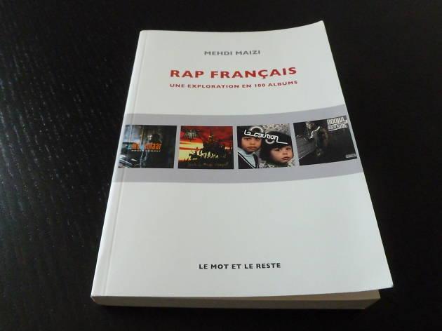 Le Rap Francais En 1 Livre Et 100 Albums
