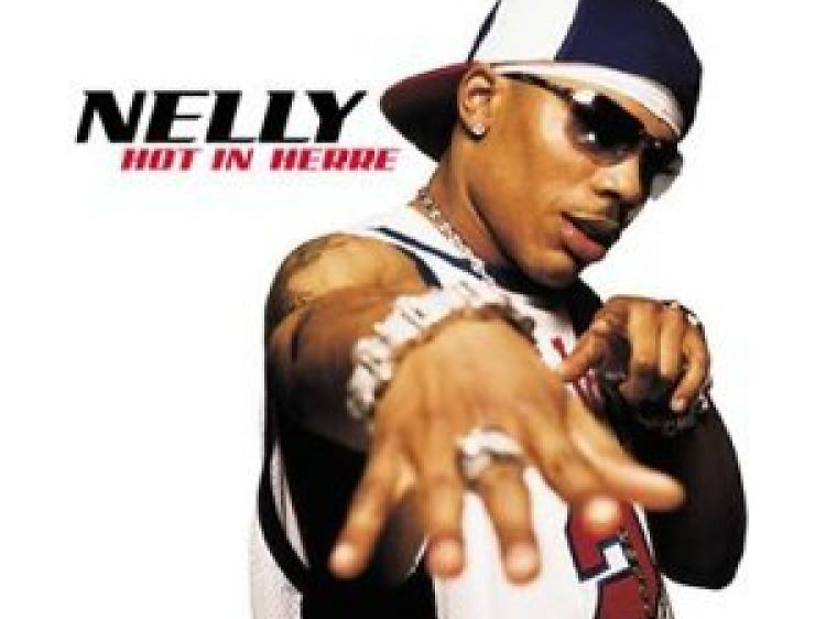 """""""Hot in Herre"""" by Nelly"""