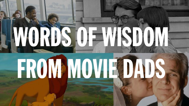 11 great pieces of advice from movie dads