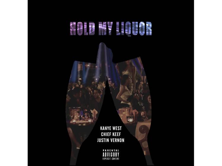 'Hold My Liquor' (2013)