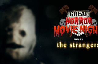 Great Horror Campout presents The Strangers screening