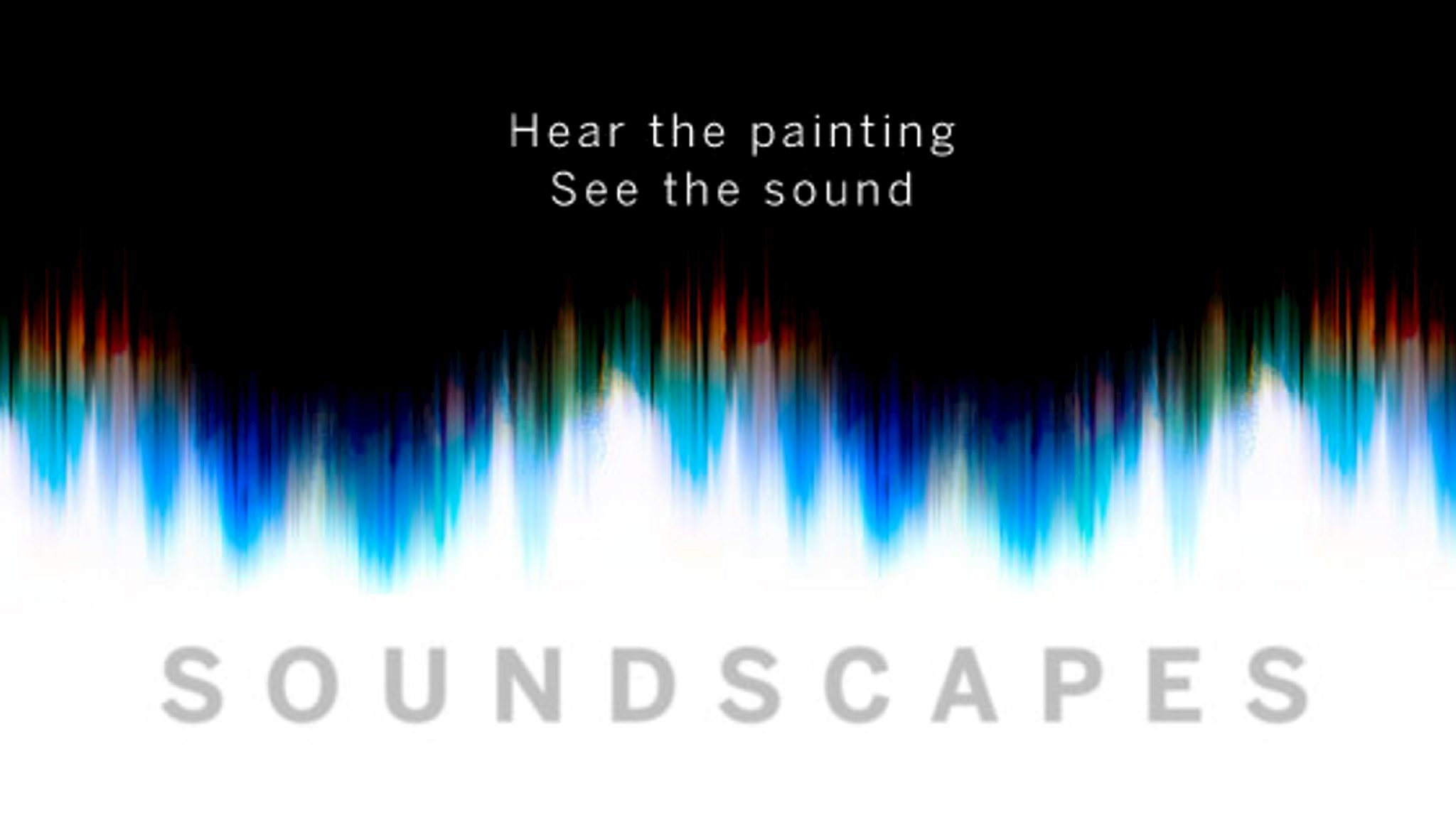 Soundscapes: Listening to Paintings