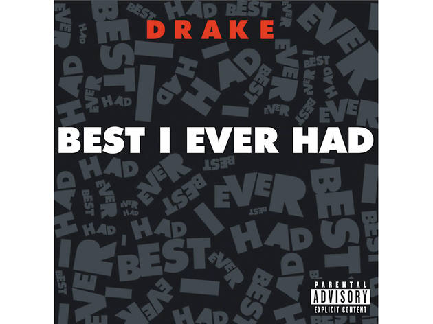 drake, best I ever had