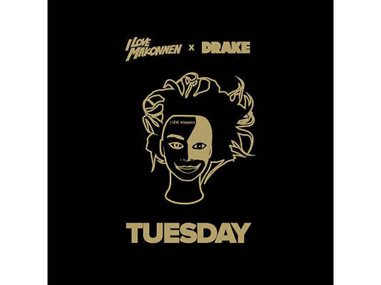 'Tuesday' (ILOVEMAKKONEN feat Drake, 2014)