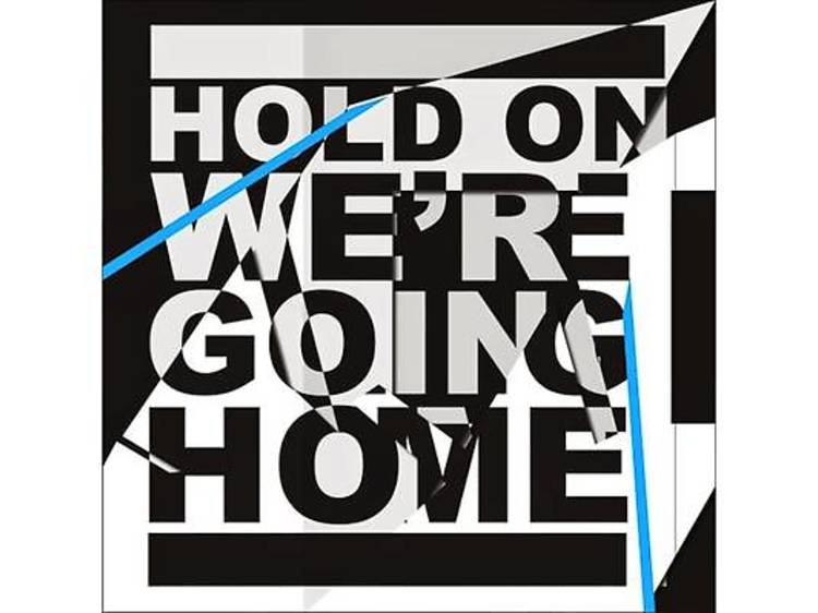'Hold On, We're Going Home' feat Majid Jordan (2013)