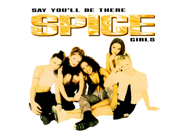 """""""Say You'll Be There"""" by Spice Girls"""