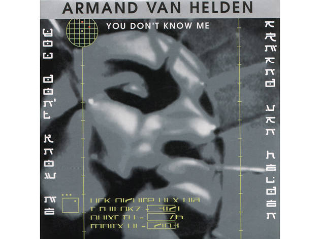 'You Don't Know Me' – Armand Van Helden