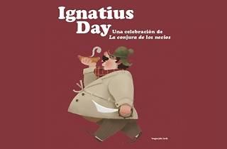 Ignatuis Day. Una celebración de 'La conjura de los necios'