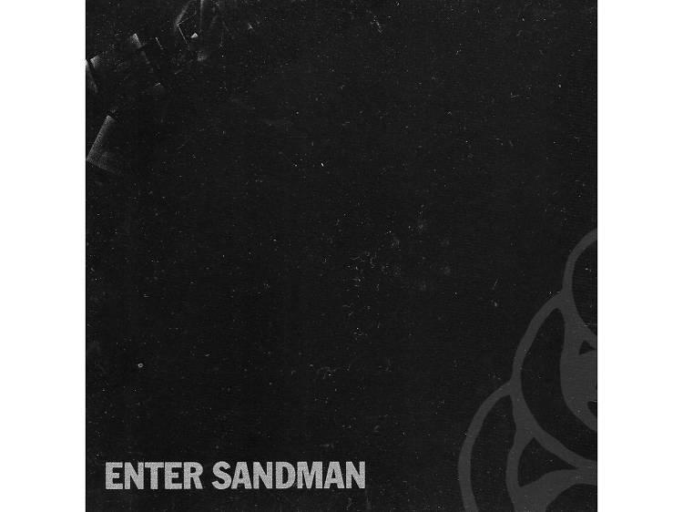 """Enter Sandman"" by Metallica"