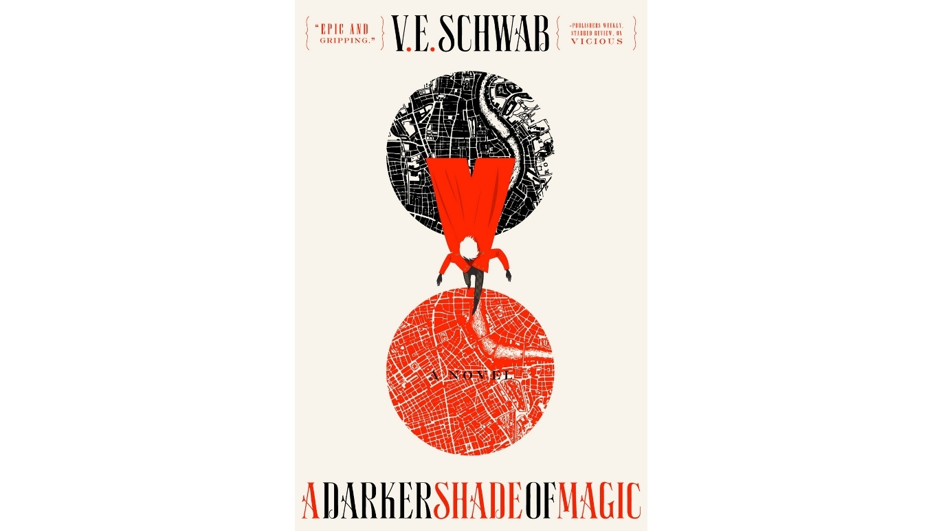A Darker Shade of Magic by V E Schwab