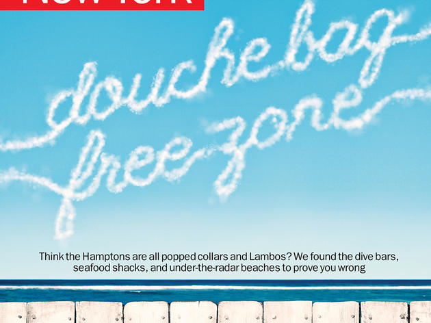 In this week's issue of Time Out New York, we prove the Hamptons don't have to be douchey