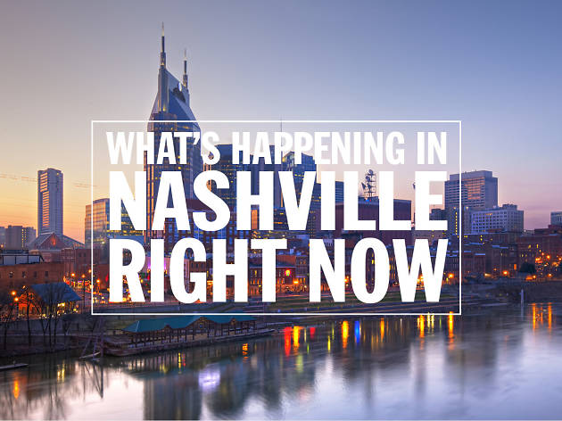 Things to do in Nashville | Time Out Nashville